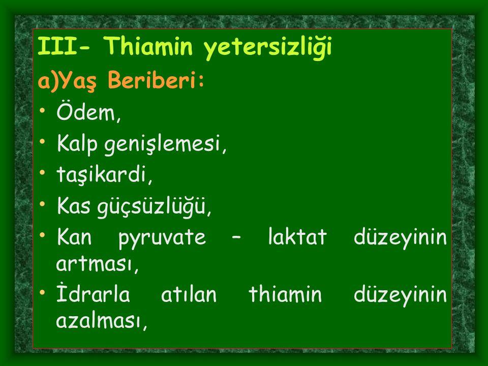 III- Thiamin yetersizliği