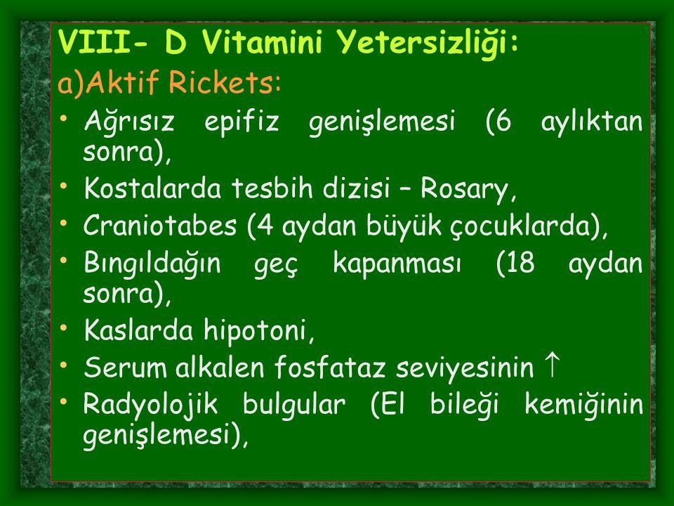 VIII- D Vitamini Yetersizliği: