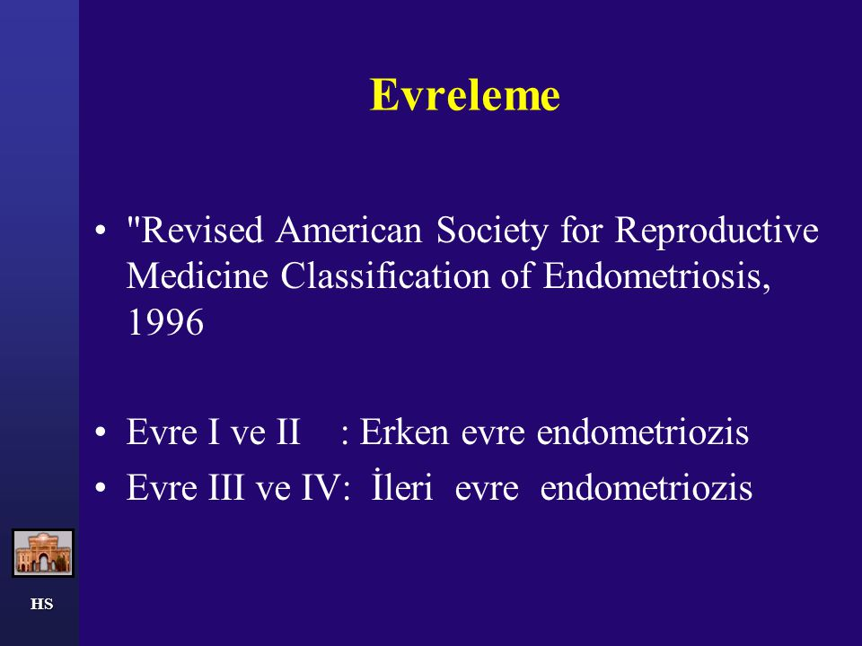 Evreleme Revised American Society for Reproductive Medicine Classification of Endometriosis, 1996.