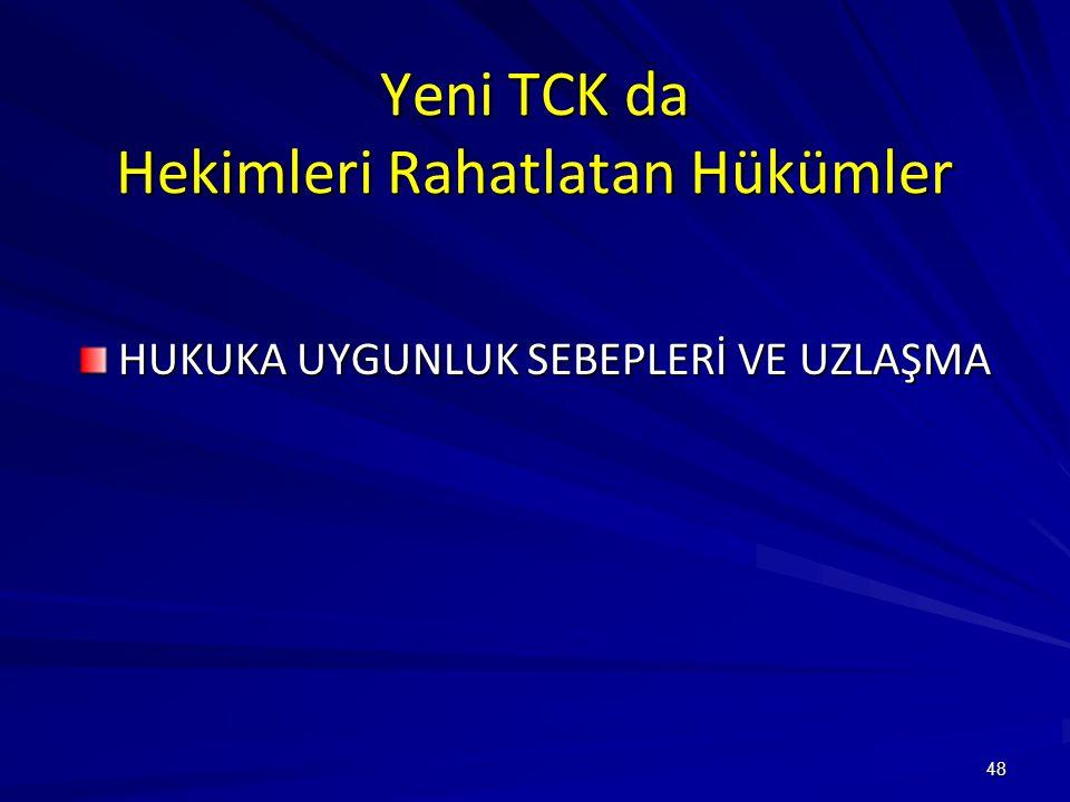 Yeni TCK da Hekimleri Rahatlatan Hükümler