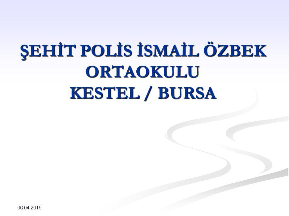ŞEHİT POLİS İSMAİL ÖZBEK ORTAOKULU KESTEL / BURSA