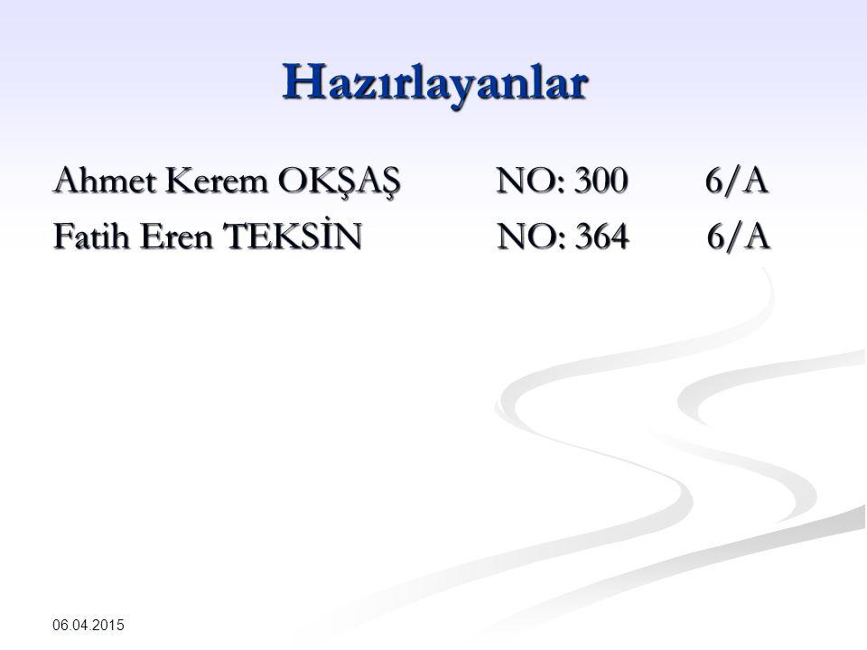 Hazırlayanlar Ahmet Kerem OKŞAŞ NO: 300 6/A
