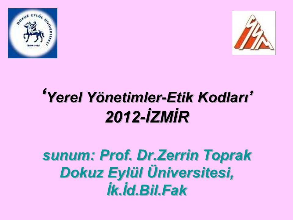 'Yerel Yönetimler-Etik Kodları' 2012-İZMİR sunum: Prof. Dr