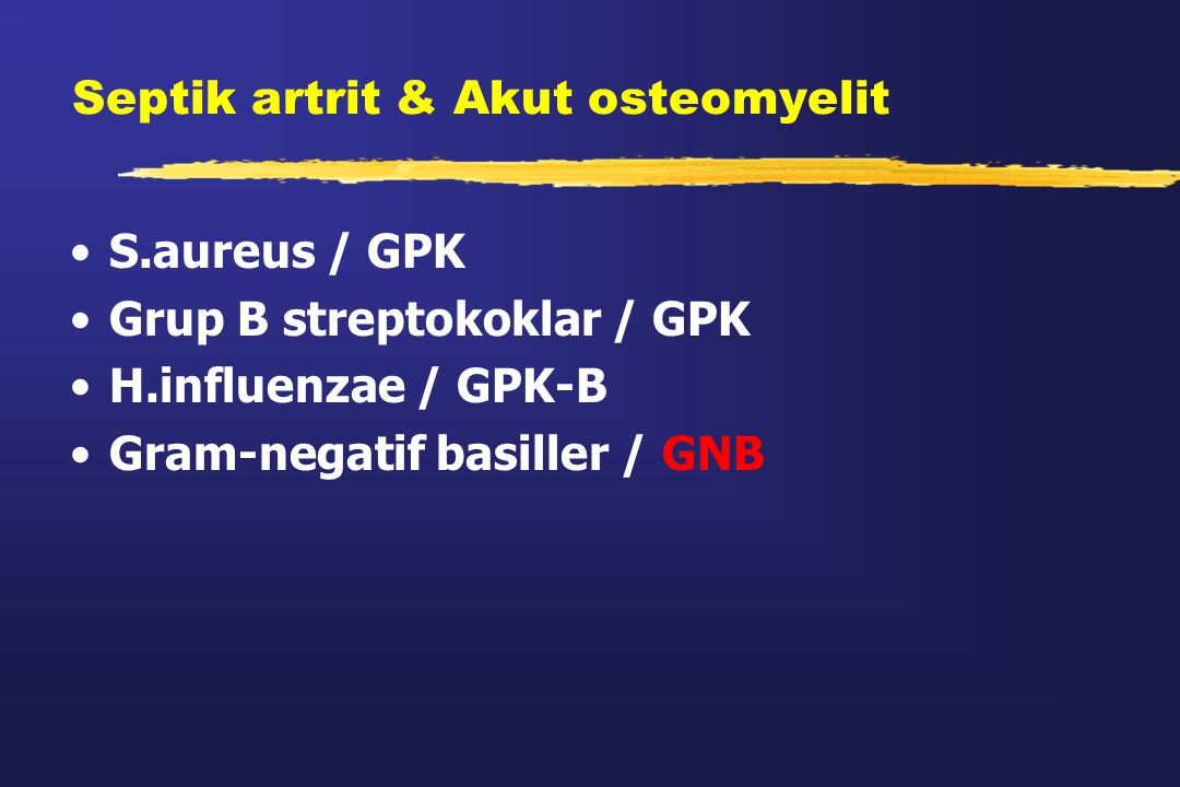 Septik artrit & Akut osteomyelit