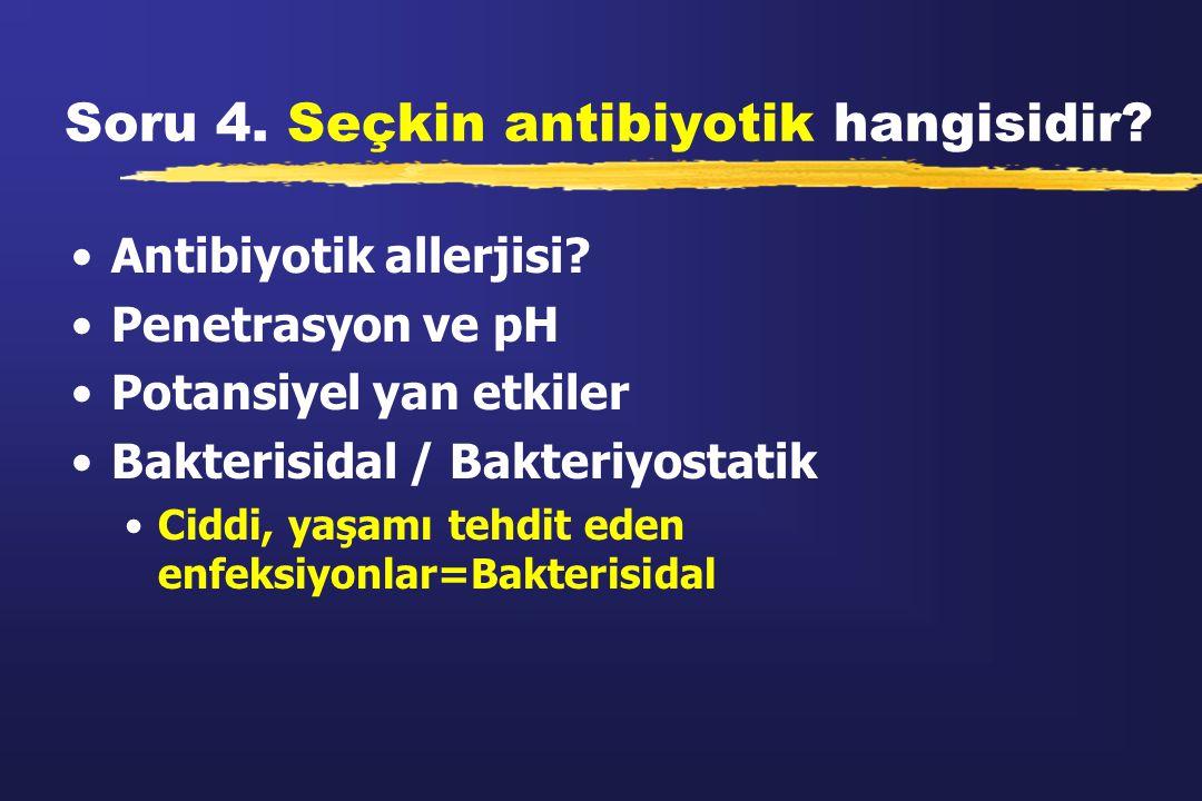 Soru 4. Seçkin antibiyotik hangisidir
