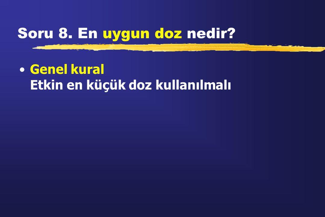 Soru 8. En uygun doz nedir.