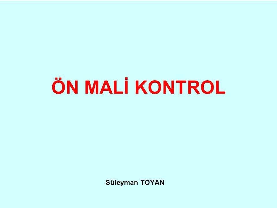 ÖN MALİ KONTROL Süleyman TOYAN