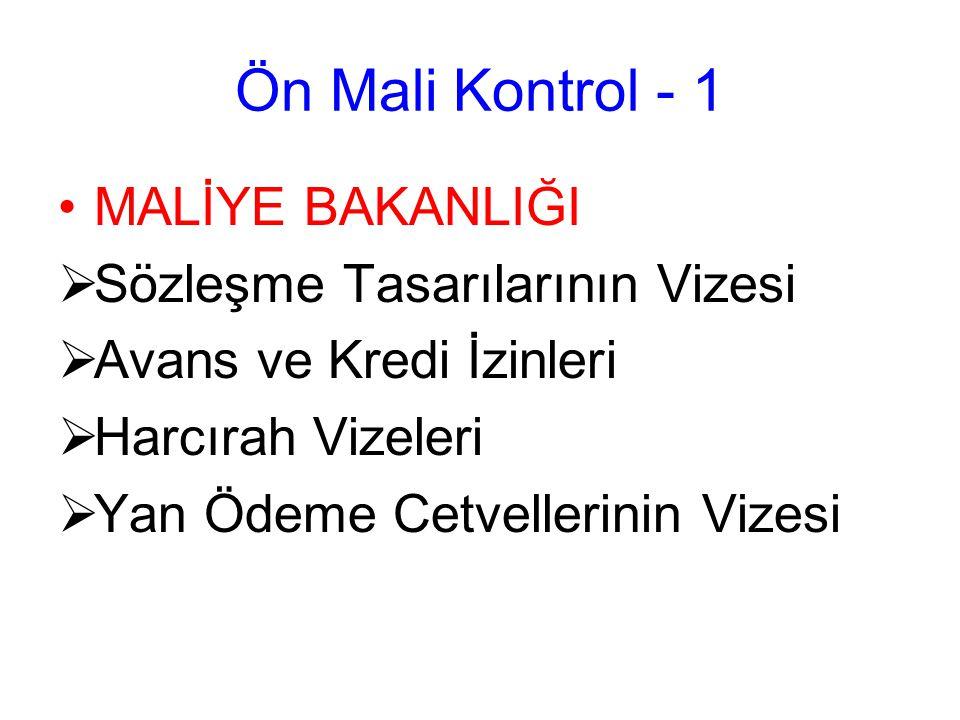 Ön Mali Kontrol - 1 MALİYE BAKANLIĞI Sözleşme Tasarılarının Vizesi