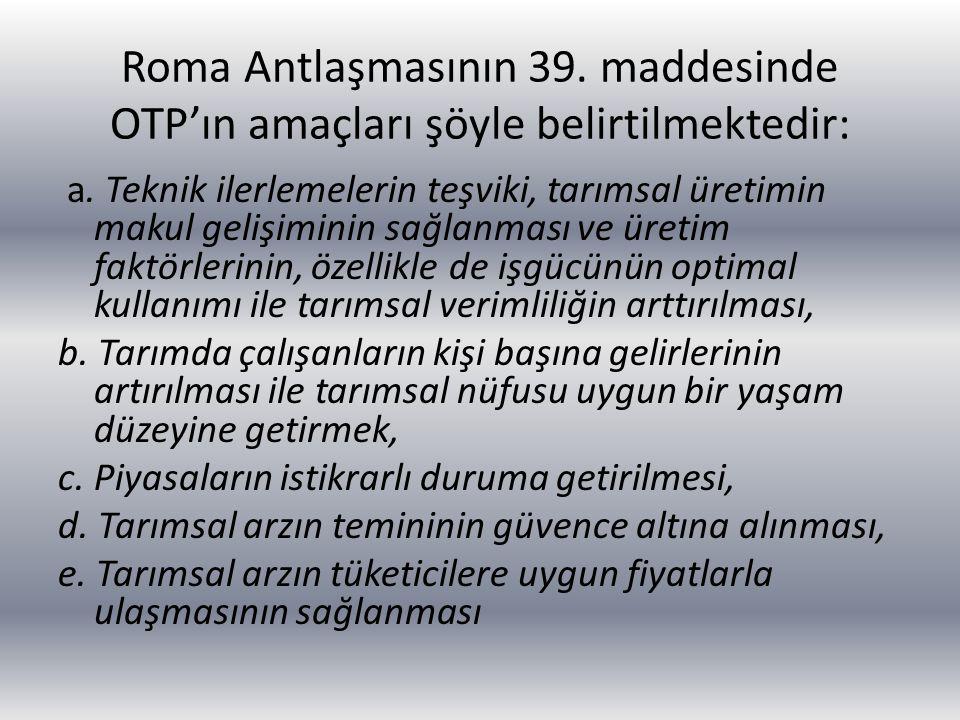 Roma Antlaşmasının 39. maddesinde OTP'ın amaçları şöyle belirtilmektedir:
