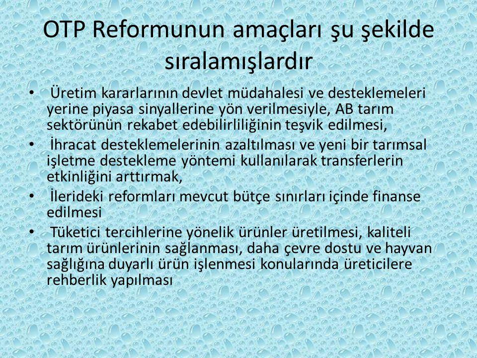 OTP Reformunun amaçları şu şekilde sıralamışlardır