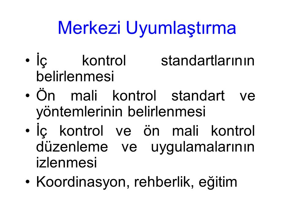 Merkezi Uyumlaştırma İç kontrol standartlarının belirlenmesi