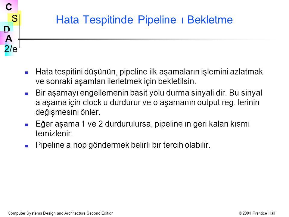 Hata Tespitinde Pipeline ı Bekletme