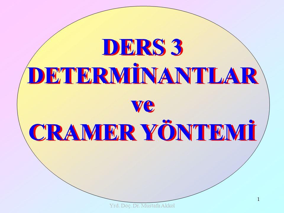 DERS 3 DETERMİNANTLAR ve CRAMER YÖNTEMİ