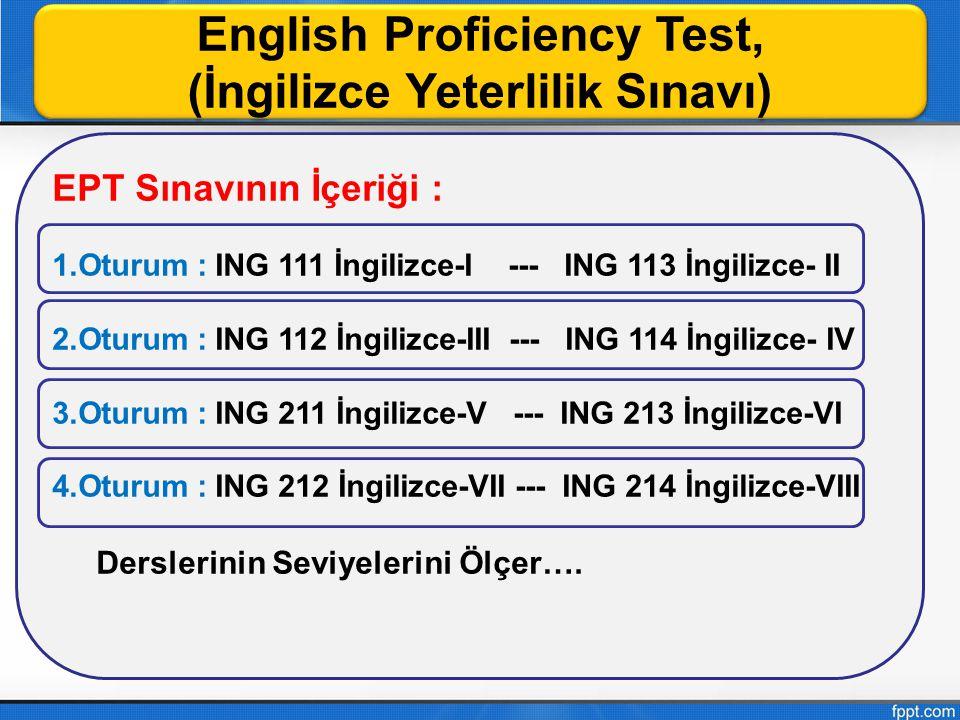 English Proficiency Test, (İngilizce Yeterlilik Sınavı)
