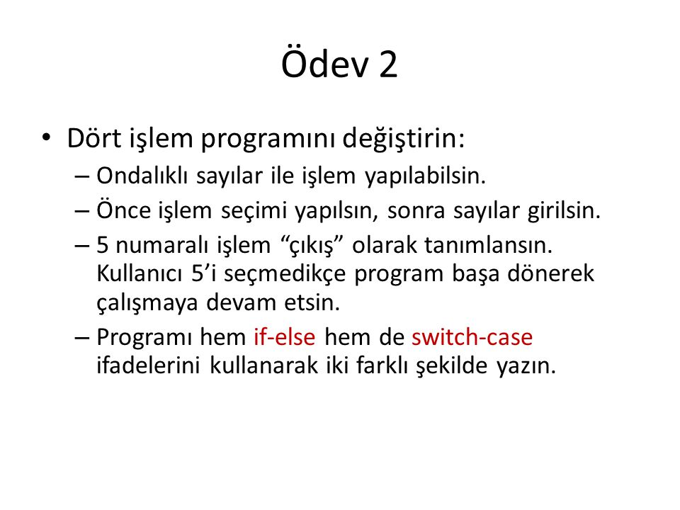 Ödev 2 Dört işlem programını değiştirin: