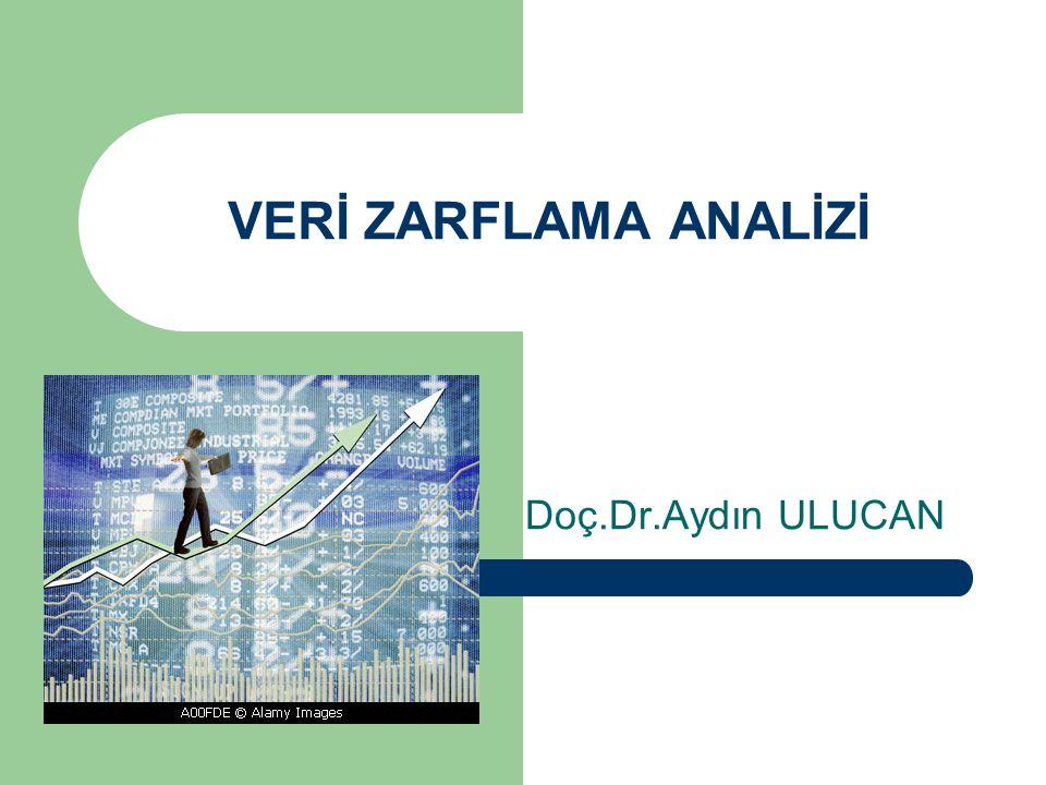 VERİ ZARFLAMA ANALİZİ Doç.Dr.Aydın ULUCAN