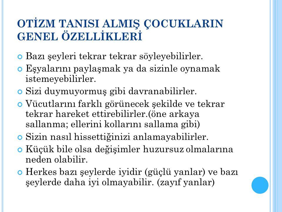 OTİZM TANISI ALMIŞ ÇOCUKLARIN GENEL ÖZELLİKLERİ