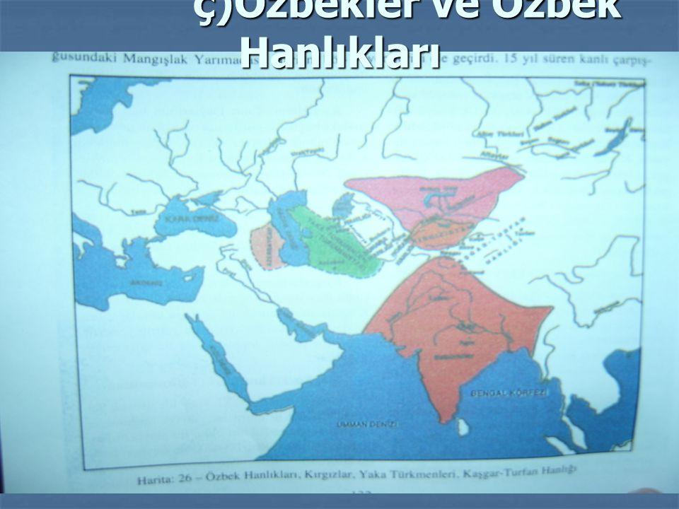 ç)Özbekler ve Özbek Hanlıkları