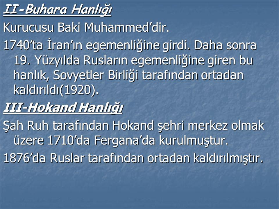 II-Buhara Hanlığı Kurucusu Baki Muhammed'dir.