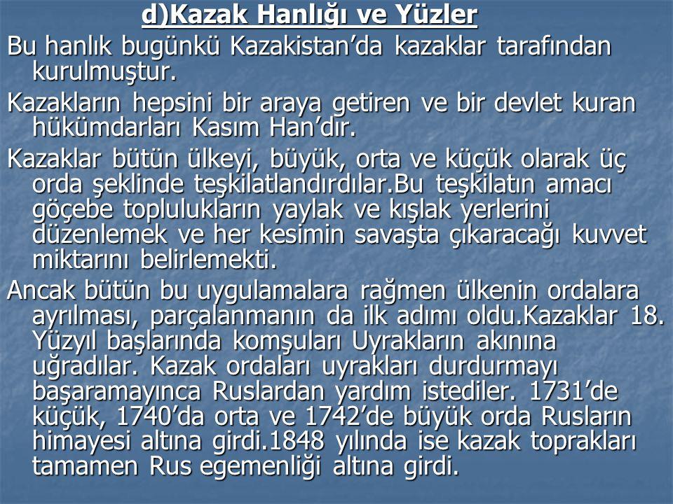 d)Kazak Hanlığı ve Yüzler