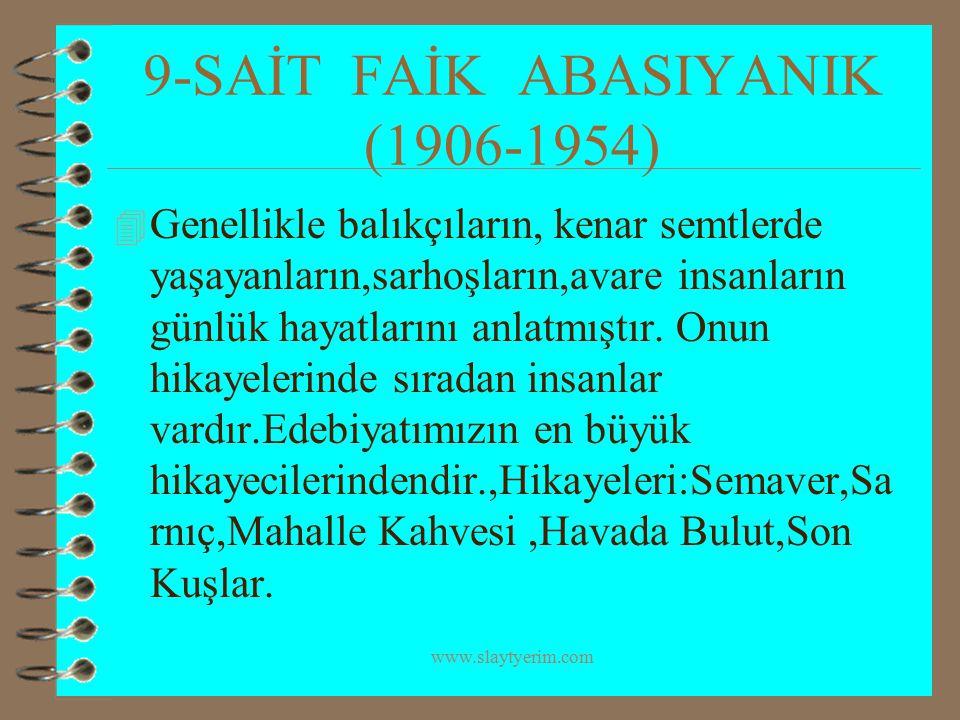 9-SAİT FAİK ABASIYANIK (1906-1954)