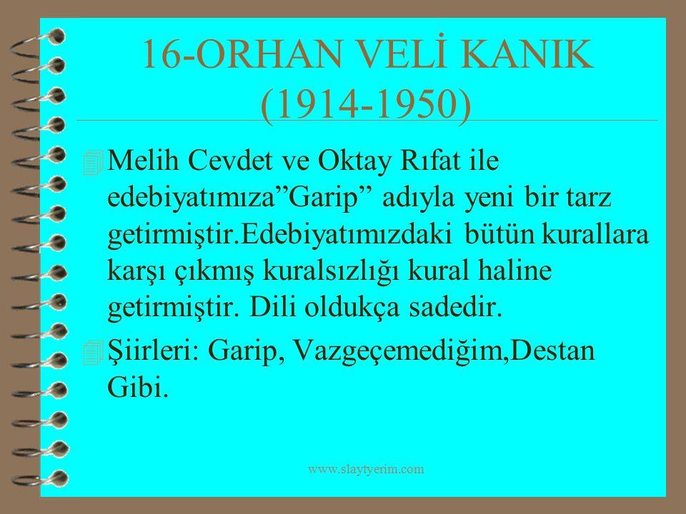 16-ORHAN VELİ KANIK (1914-1950)