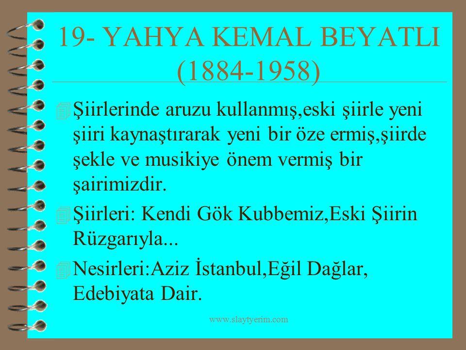 19- YAHYA KEMAL BEYATLI (1884-1958)