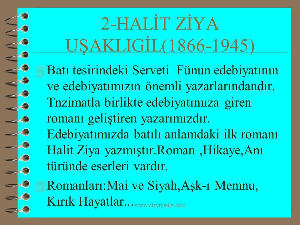 2-HALİT ZİYA UŞAKLIGİL(1866-1945)