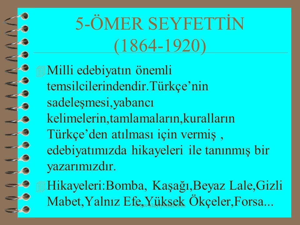 5-ÖMER SEYFETTİN (1864-1920)