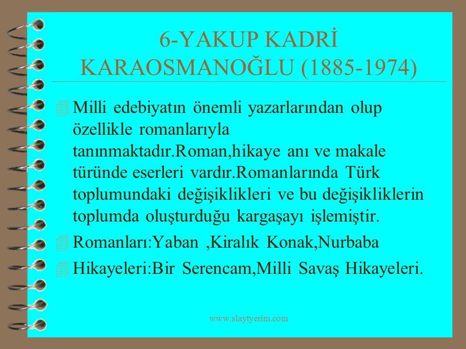 6-YAKUP KADRİ KARAOSMANOĞLU (1885-1974)