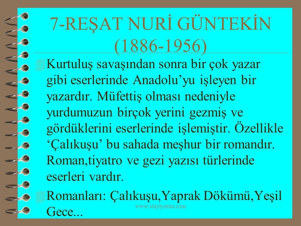 7-REŞAT NURİ GÜNTEKİN (1886-1956)