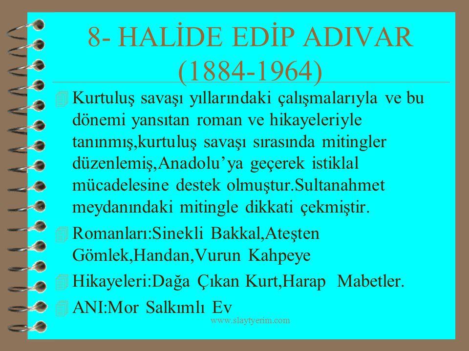 8- HALİDE EDİP ADIVAR (1884-1964)