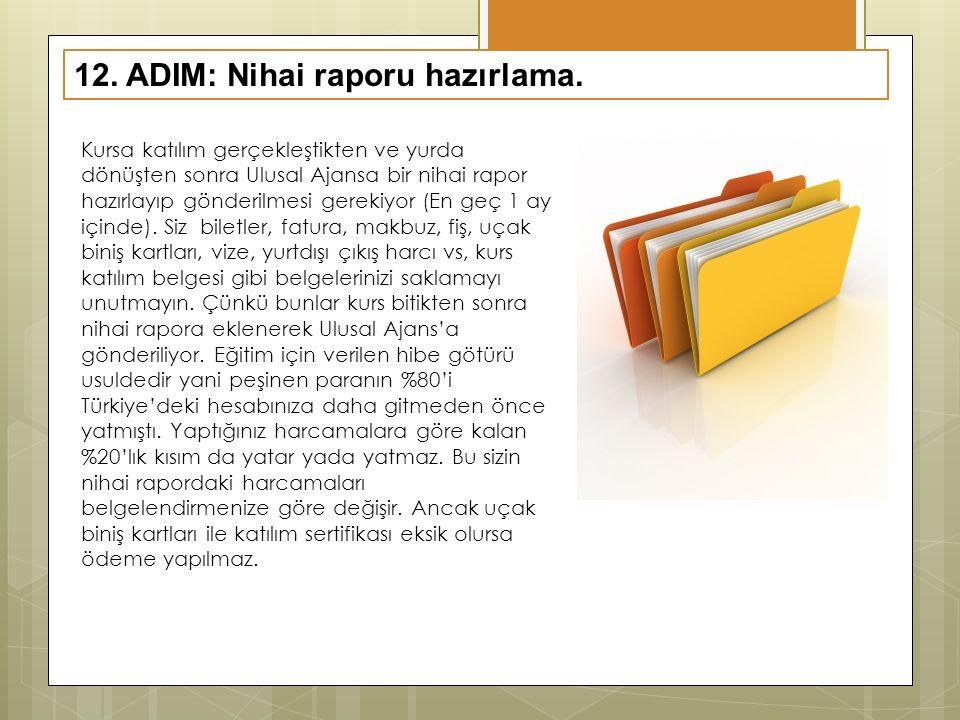 12. ADIM: Nihai raporu hazırlama.