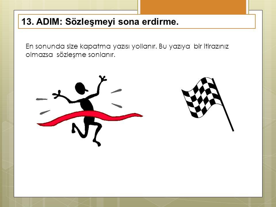 13. ADIM: Sözleşmeyi sona erdirme.