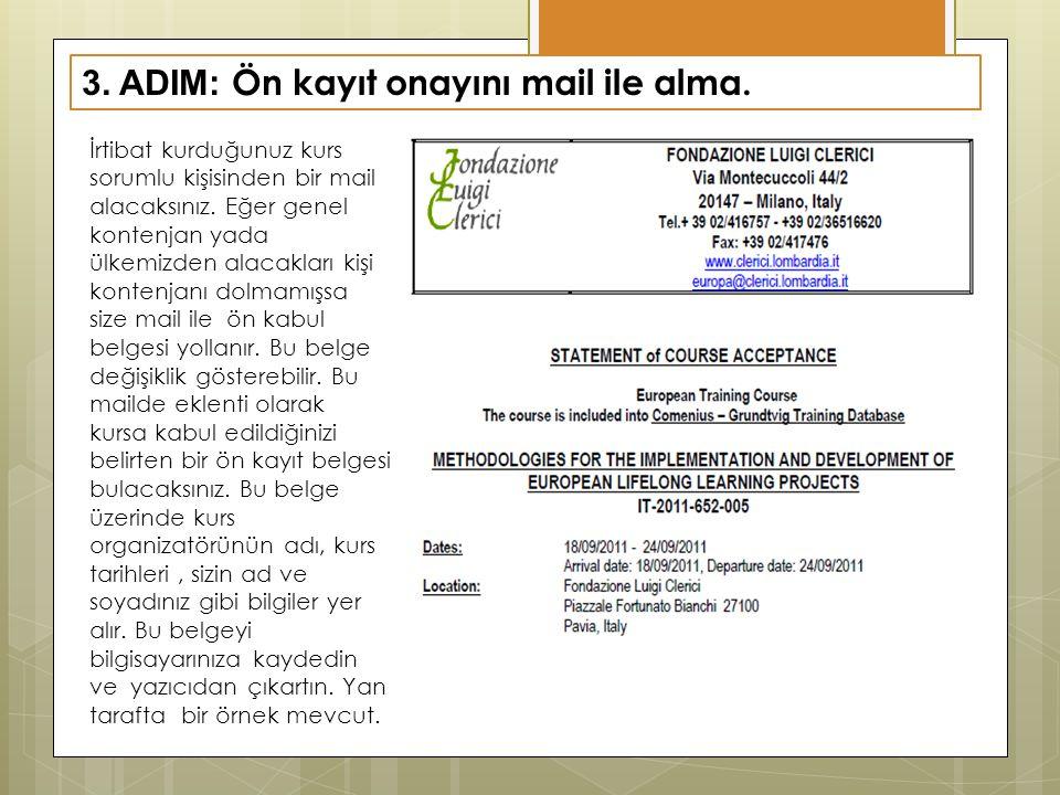 3. ADIM: Ön kayıt onayını mail ile alma.