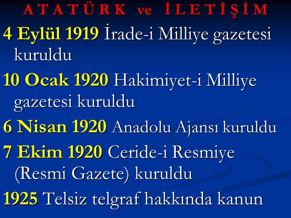 4 Eylül 1919 İrade-i Milliye gazetesi kuruldu