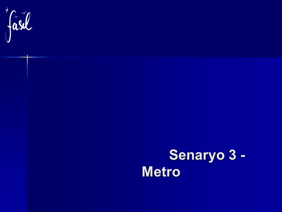Senaryo 3 - Metro