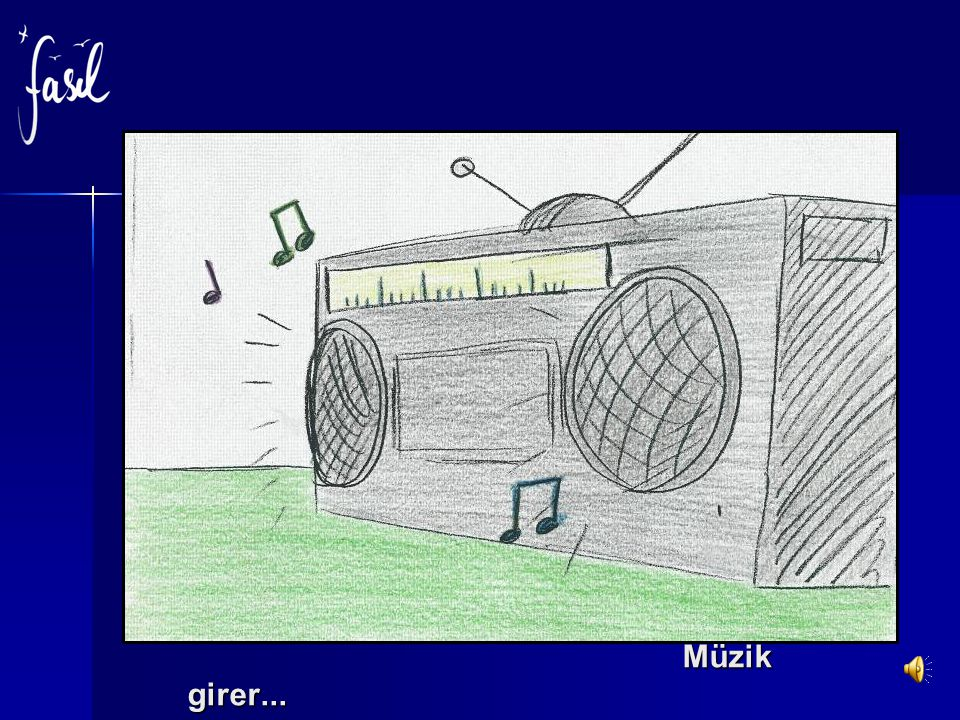 Müzik girer...