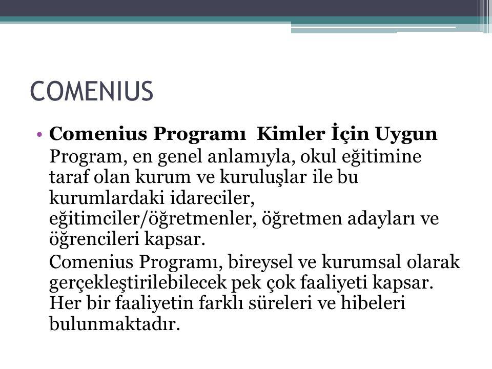 COMENIUS Comenius Programı Kimler İçin Uygun