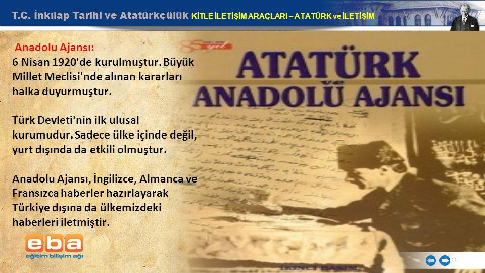 T.C. İnkılap Tarihi ve Atatürkçülük KİTLE İLETİŞİM ARAÇLARI – ATATÜRK ve İLETİŞİM