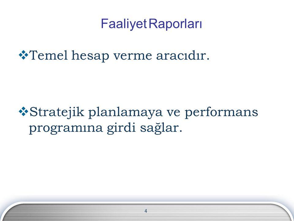 Faaliyet Raporları Temel hesap verme aracıdır.