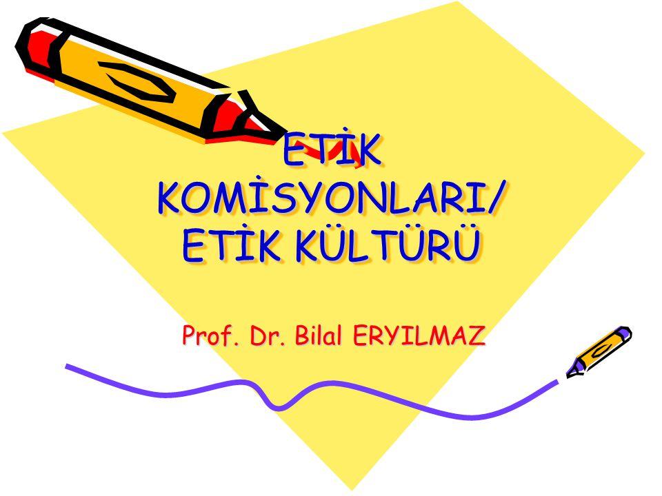 ETİK KOMİSYONLARI/ ETİK KÜLTÜRÜ
