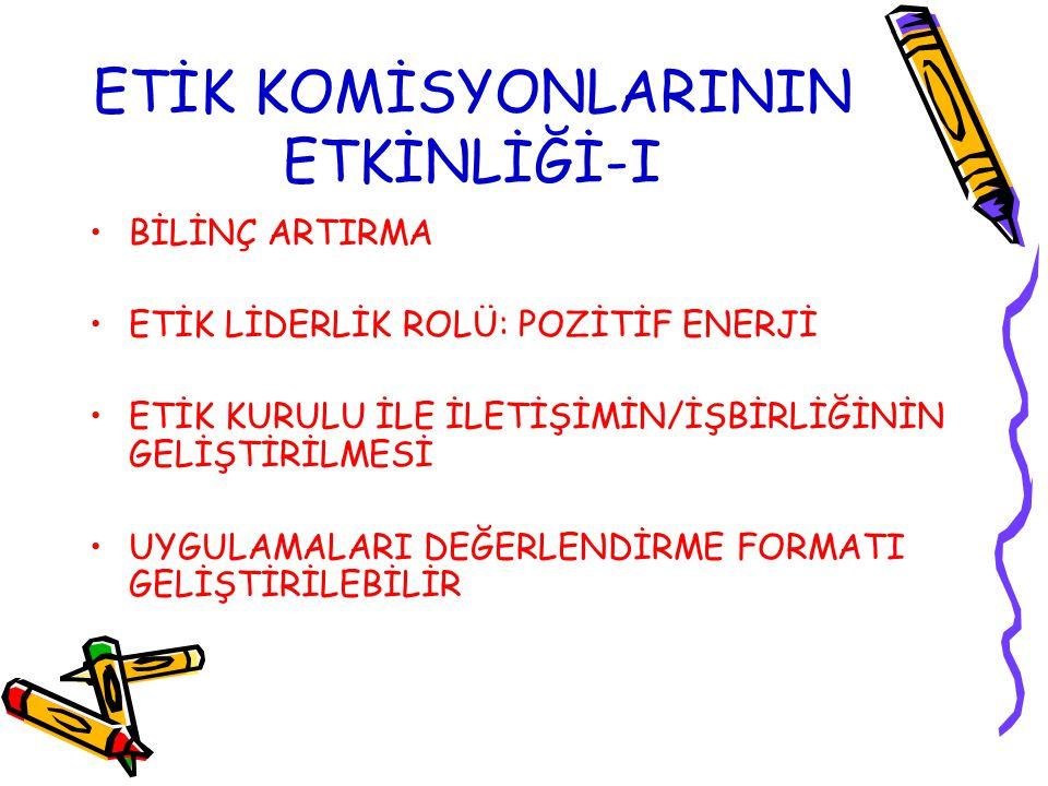 ETİK KOMİSYONLARININ ETKİNLİĞİ-I