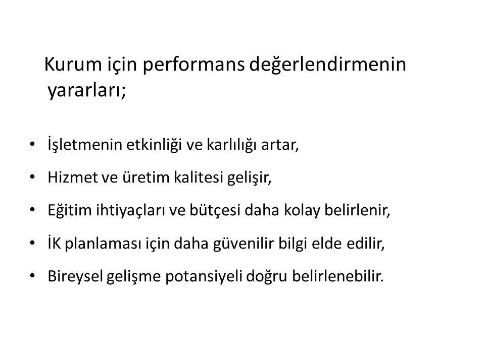 Kurum için performans değerlendirmenin yararları;