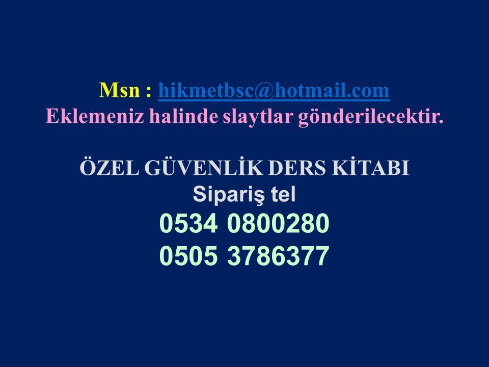 0534 0800280 0505 3786377 Msn : hikmetbsc@hotmail.com