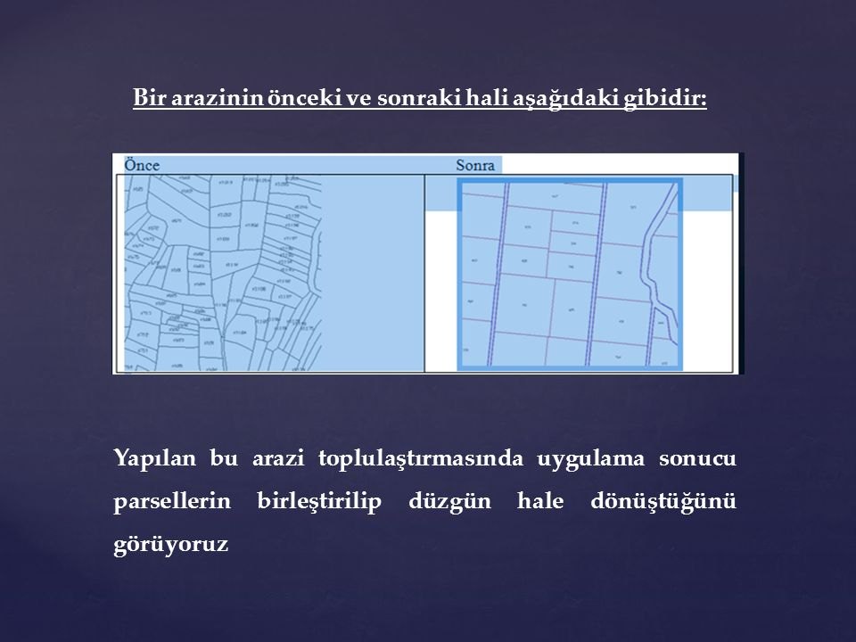 Bir arazinin önceki ve sonraki hali aşağıdaki gibidir: