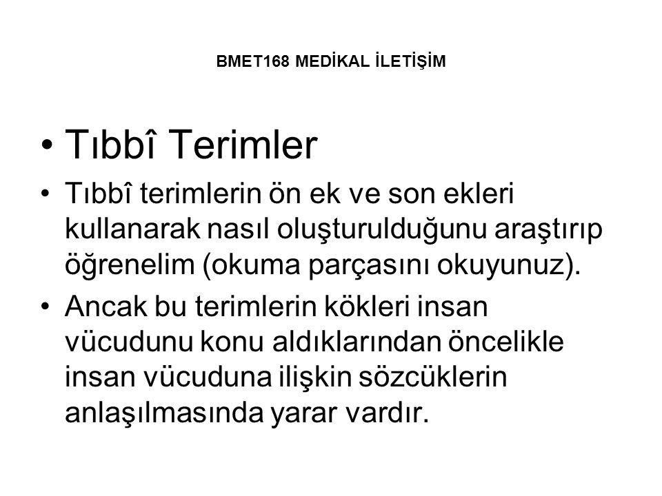 BMET168 MEDİKAL İLETİŞİM Tıbbî Terimler.