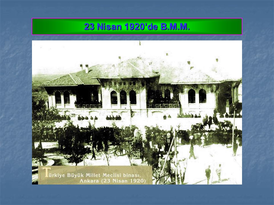 23 Nisan 1920'de B.M.M.