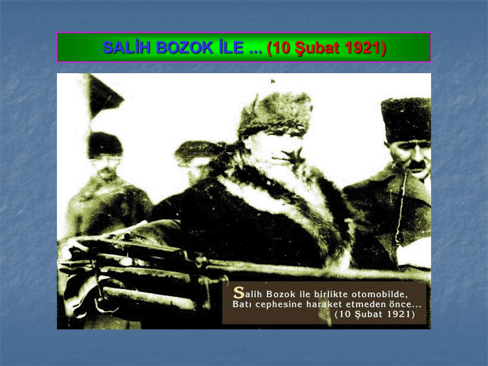 SALİH BOZOK İLE ... (10 Şubat 1921)