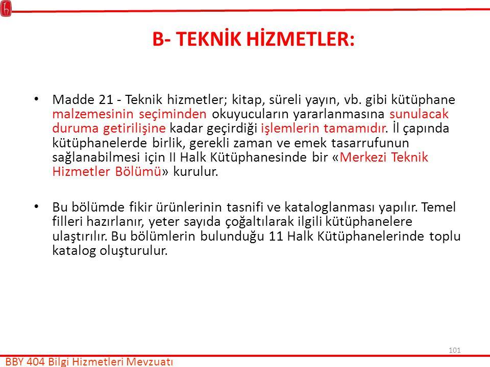 B- TEKNİK HİZMETLER: